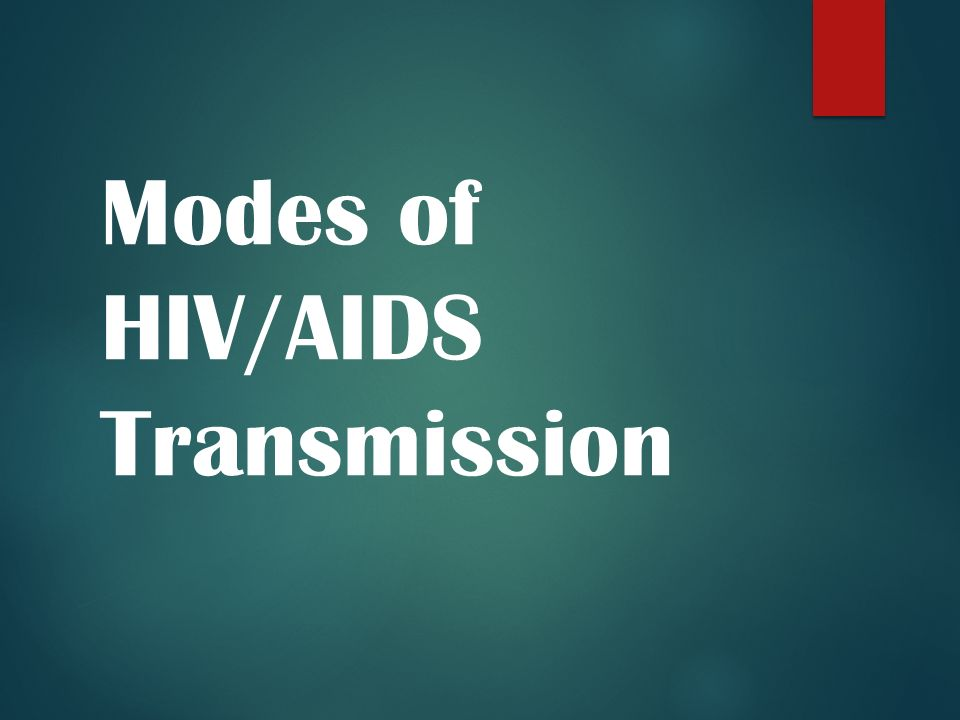 Modes of HIV/AIDS Transmission