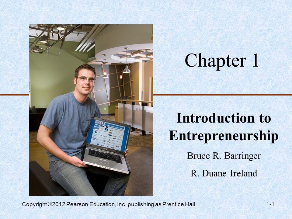 chapter1introduction toentrepreneurshipbruce r barringerr duane ireland11entrepreneurshipsuccessfull