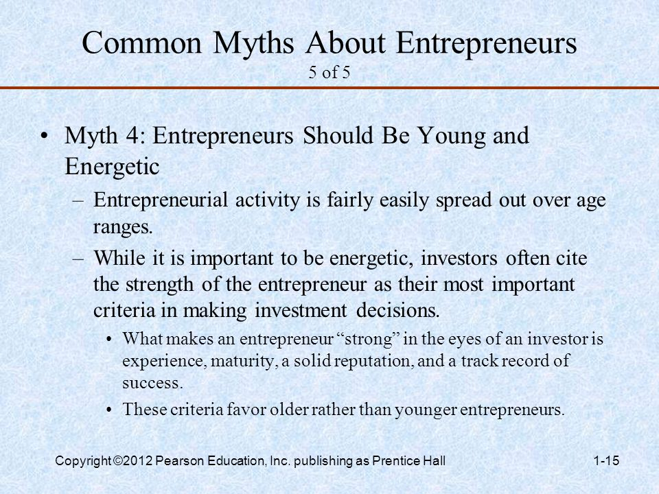 """common myths about entrepreneurs Common myths of entrepreneurship have been advanced such as """" entrepreneurship involves starting and running a small business"""" and """" entrepreneurship."""