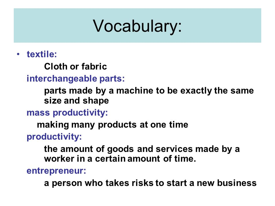 Vocabulary: textile: Cloth or fabric interchangeable parts: