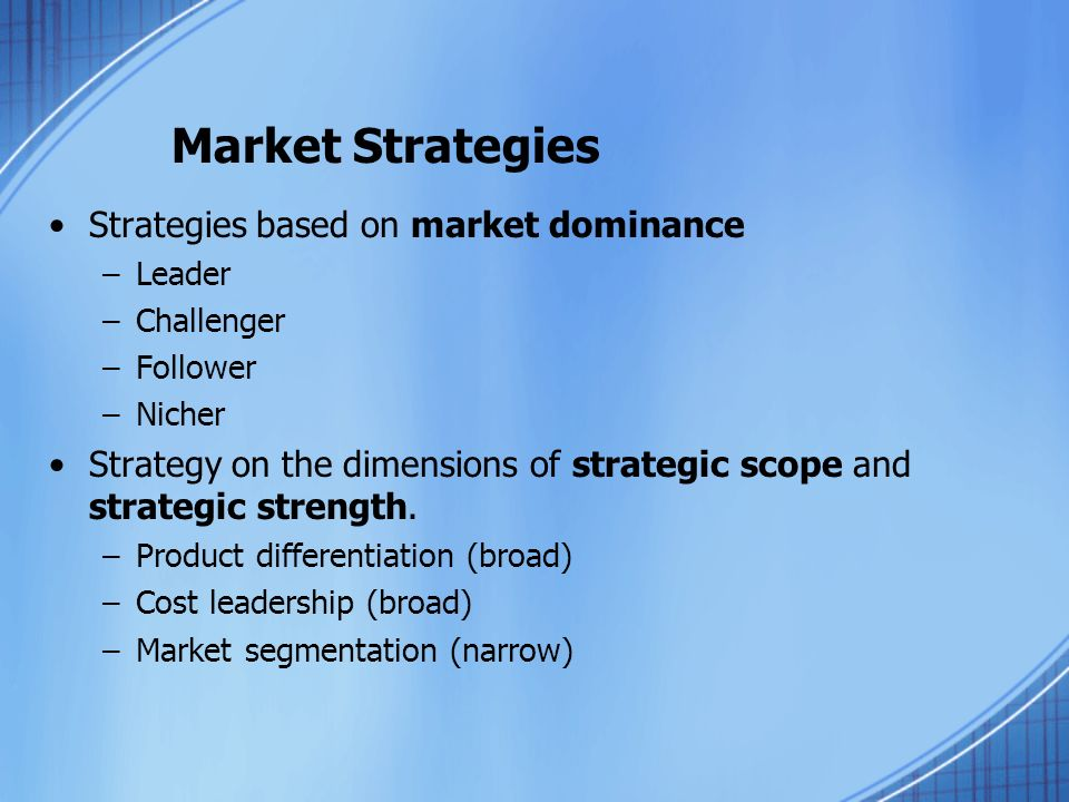 market dominance strategies Marketing strategy is a long  following closely behind the dominant player their market posture is generally offensive because they have less to lose and more to.