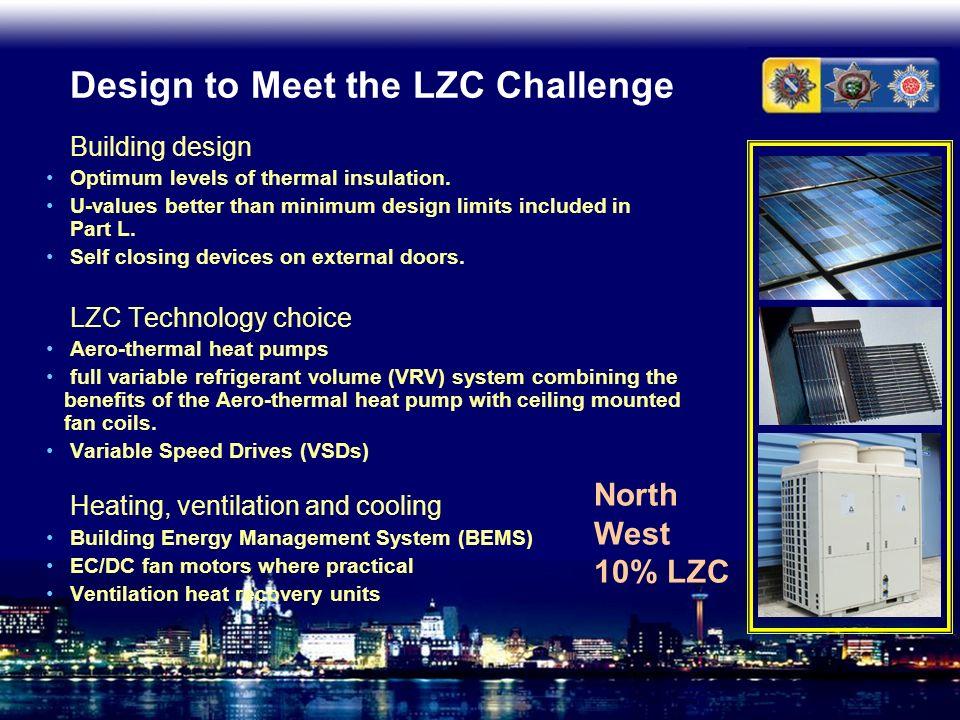 Design to Meet the LZC Challenge