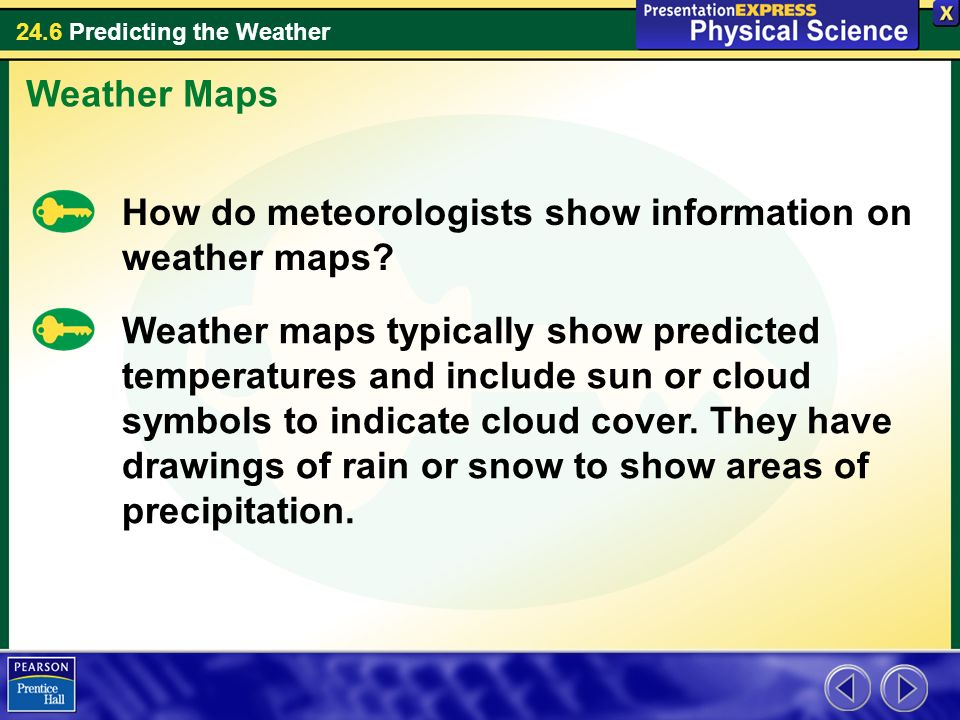 Weather Maps How do meteorologists show information on weather maps