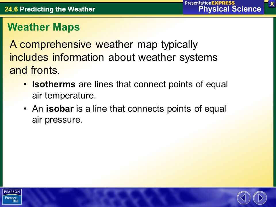 Weather Maps A comprehensive weather map typically includes information about weather systems and fronts.
