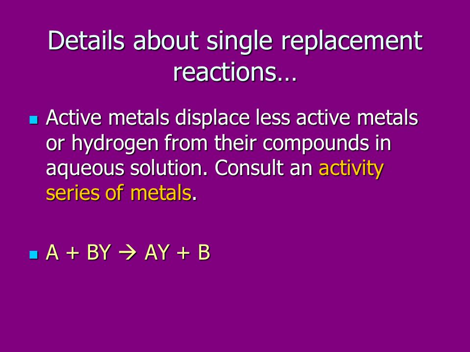 Details about single replacement reactions…