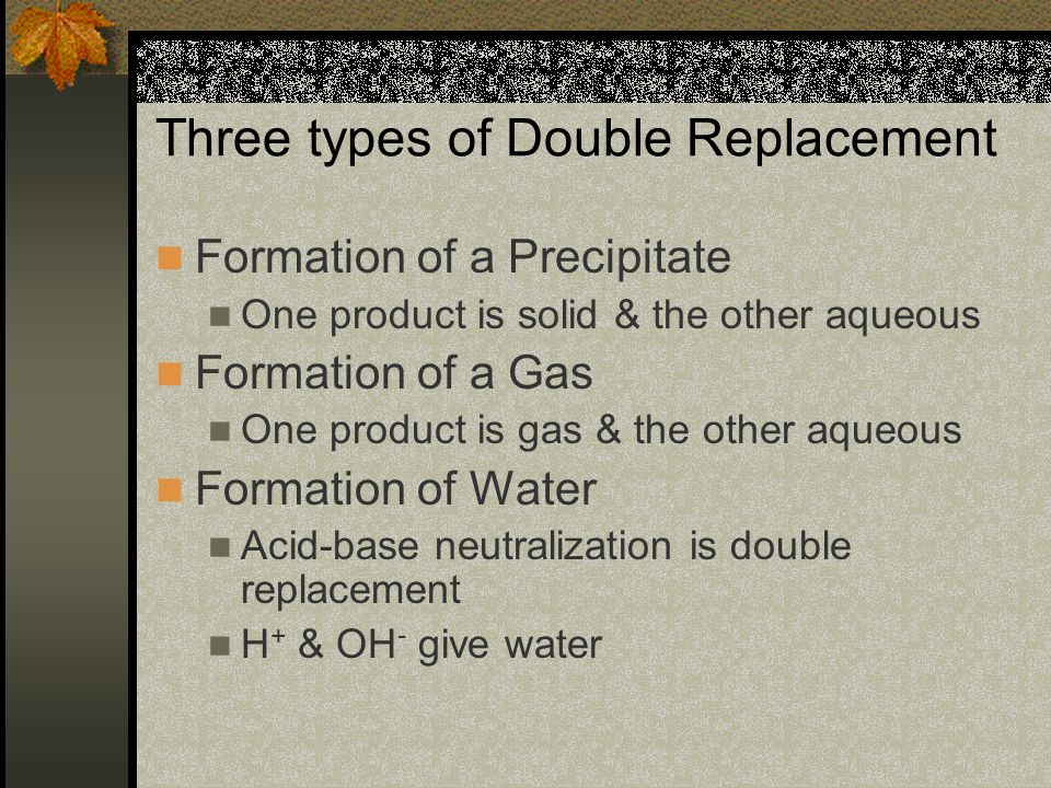 Three types of Double Replacement