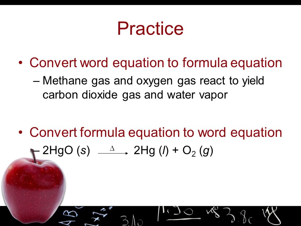 Practice Convert word equation to formula equation