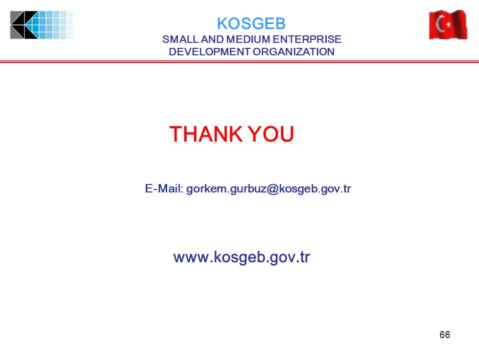 THANK YOU KOSGEB SMALL AND MEDIUM ENTERPRISE DEVELOPMENT ORGANIZATION