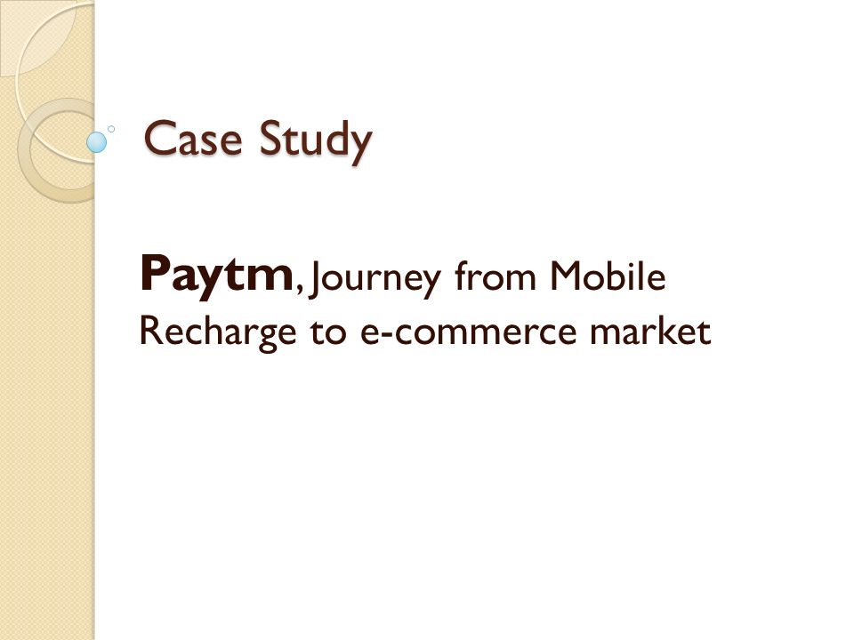 Paytm, Journey from Mobile Recharge to e-commerce market