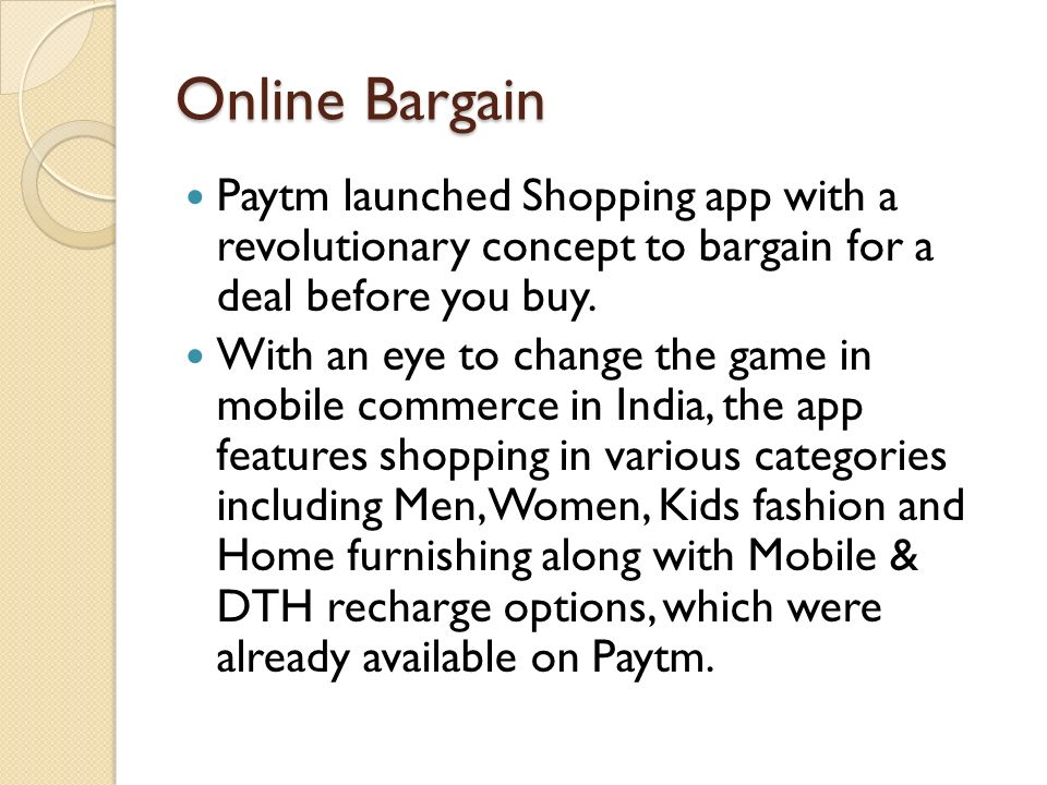 Online Bargain Paytm launched Shopping app with a revolutionary concept to bargain for a deal before you buy.