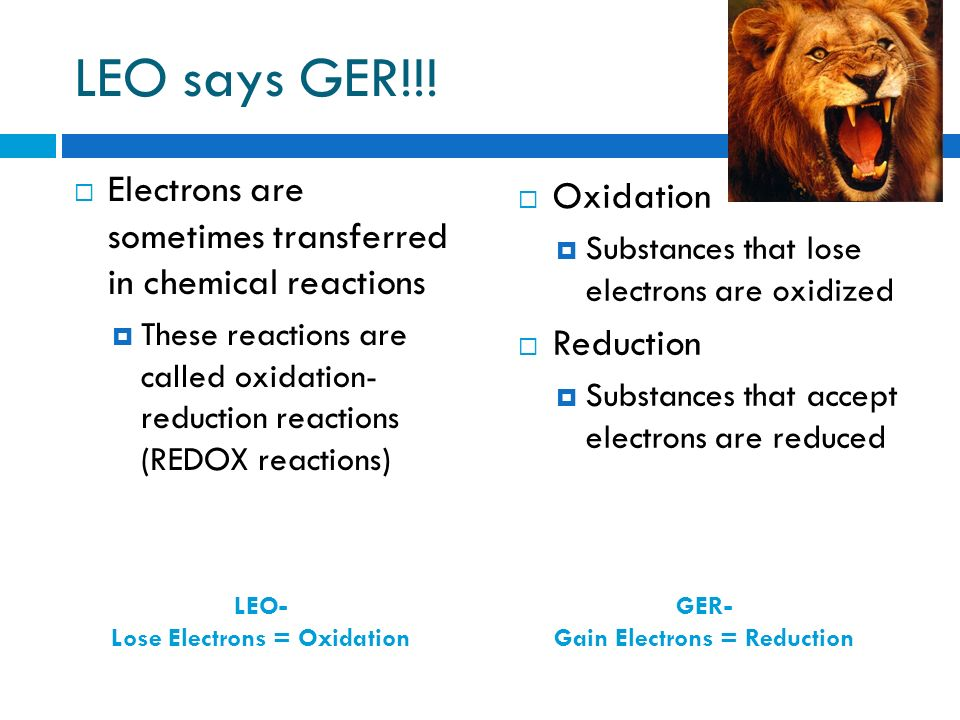 Lose Electrons = Oxidation Gain Electrons = Reduction