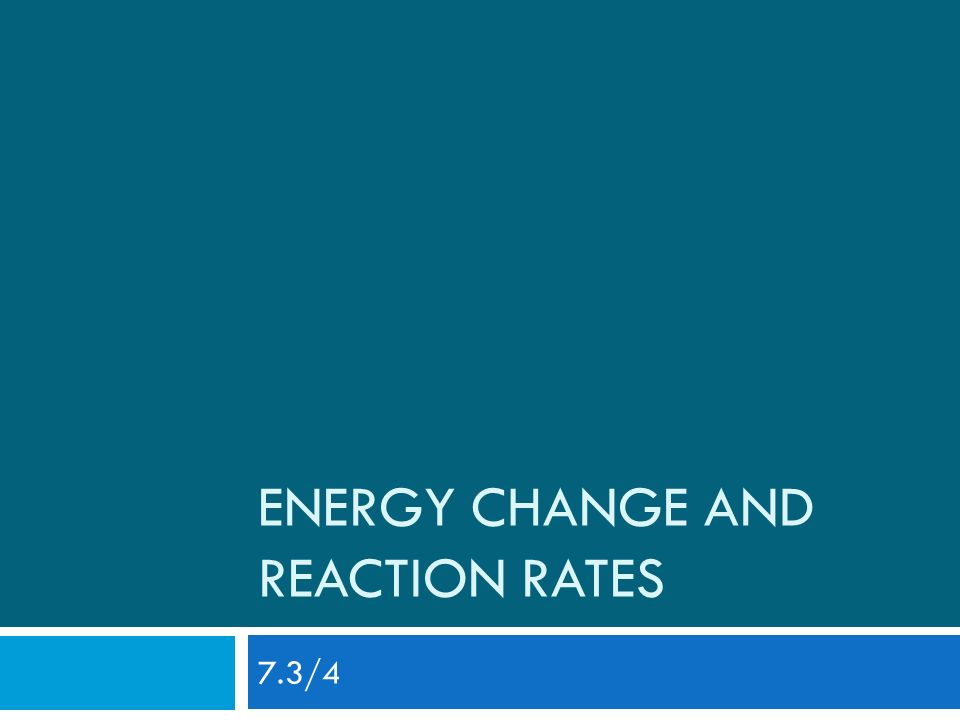 Energy Change and reaction rates