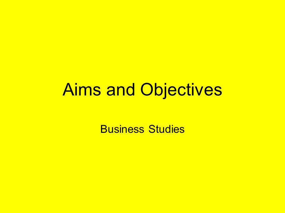 Business studies coursework aims and objectives