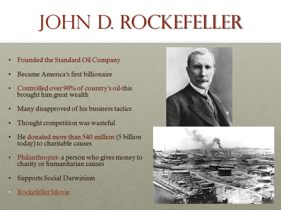 the life of john d rockefeller and his start of the standard oil company I want to make 'em sharp, according to the biography john d rockefeller: anointed with oil  his flagship company, standard oil,  winthrop aldrich rockefeller, became the first.