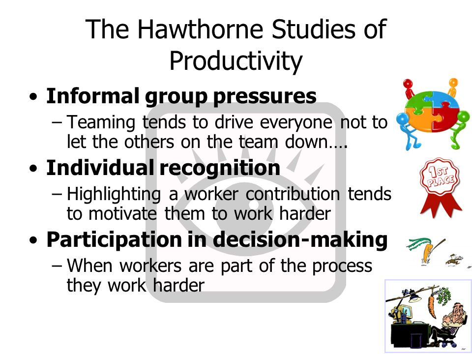 hawthorne studies productivity of workers For example, on the question of the link between financial incentives and output, the hawthorne researchers found that a worker might feel rewarded if she had pleasant associations with her co-workers and that this might mean more to her than a little extra money.