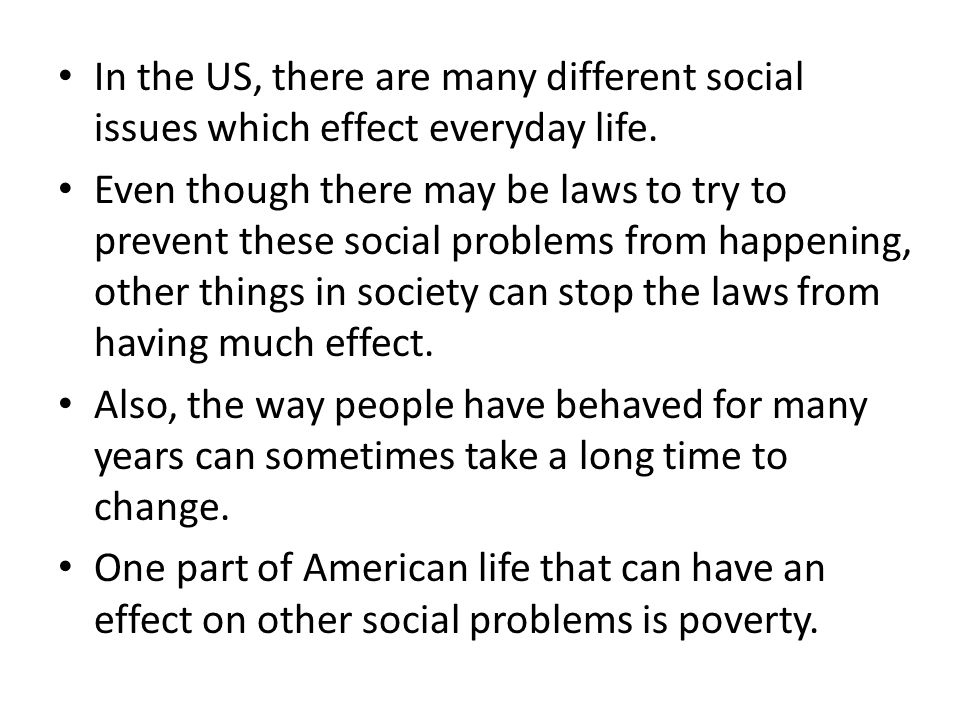 prevalent social problems that impacts society In the late twentieth century a list of current social problems in the uk might   mental illness can affect all of us (and even if we have not all suffered from it in  some  a society's stock of common sense can therefore be seen as a  repository or.