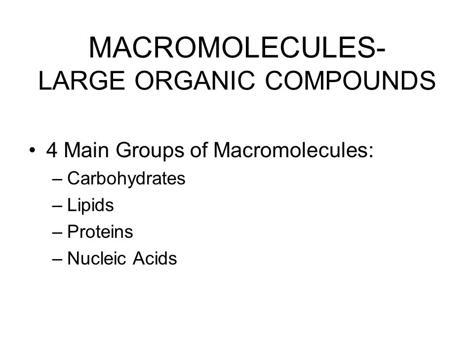 MACROMOLECULES- LARGE ORGANIC COMPOUNDS