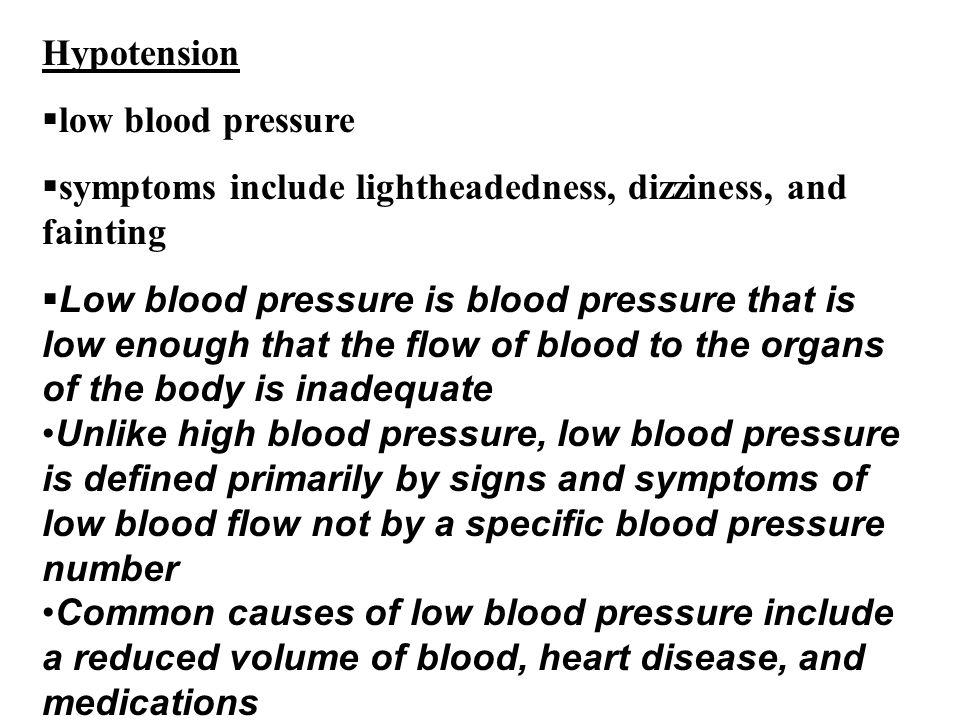 Hypotension low blood pressure. symptoms include lightheadedness, dizziness, and fainting.