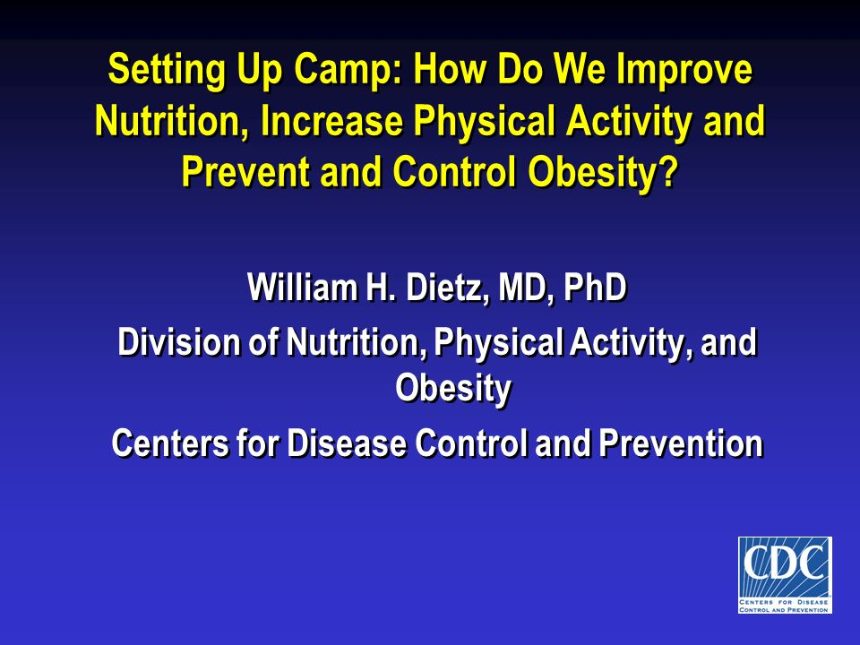 Setting Up Camp: How Do We Improve Nutrition, Increase Physical Activity and Prevent and Control Obesity