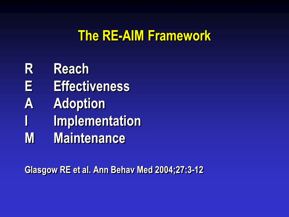 The RE-AIM Framework R Reach E Effectiveness A Adoption