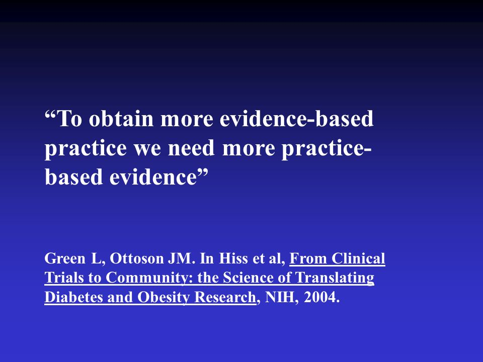 To obtain more evidence-based practice we need more practice-based evidence