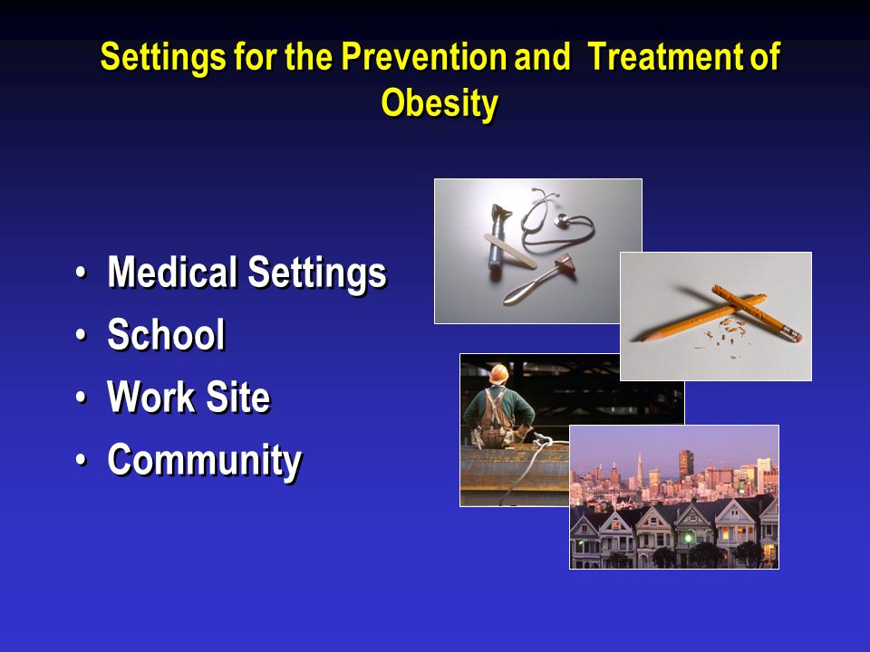 Settings for the Prevention and Treatment of Obesity