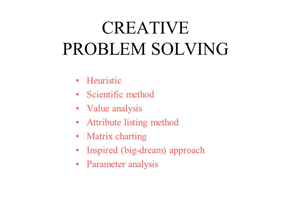 solving problems analytically and creatively Part 2 introduces the reader to analytical techniques for determining the root   future papers in this series will look at creative thinking techniques for  it's no  use spending many days solving a tiny problem of little consequence when there  is.
