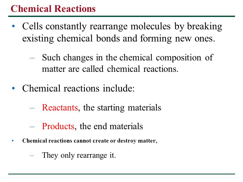Chemical reactions include: