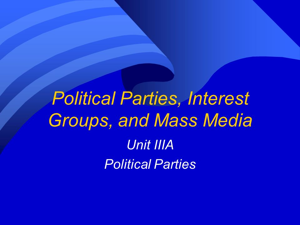 interest groups and political parties Unit 3 - political parties, interest groups, and mass media assignments - unit 3  files - unit 3 links - unit 3 unit 4 - institutions of national government.