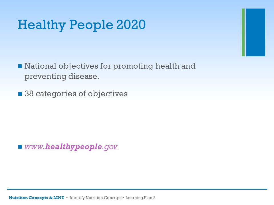 Identify nutrition concepts ppt video online download - Healthy people 2020 is a plan designed to ...