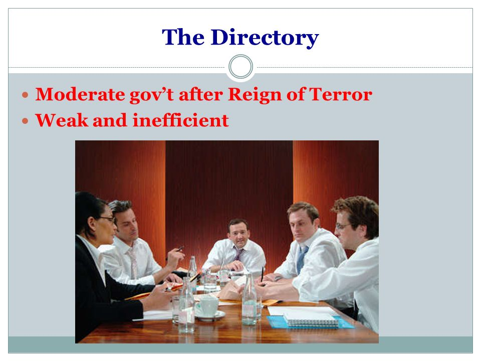The Directory Moderate gov't after Reign of Terror