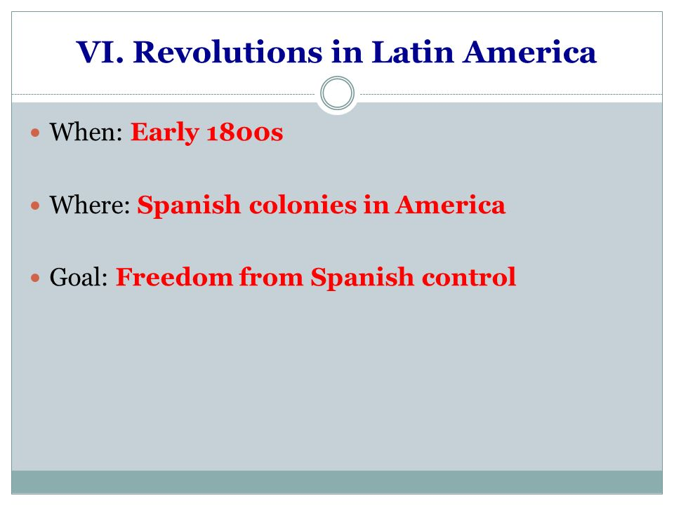 VI. Revolutions in Latin America