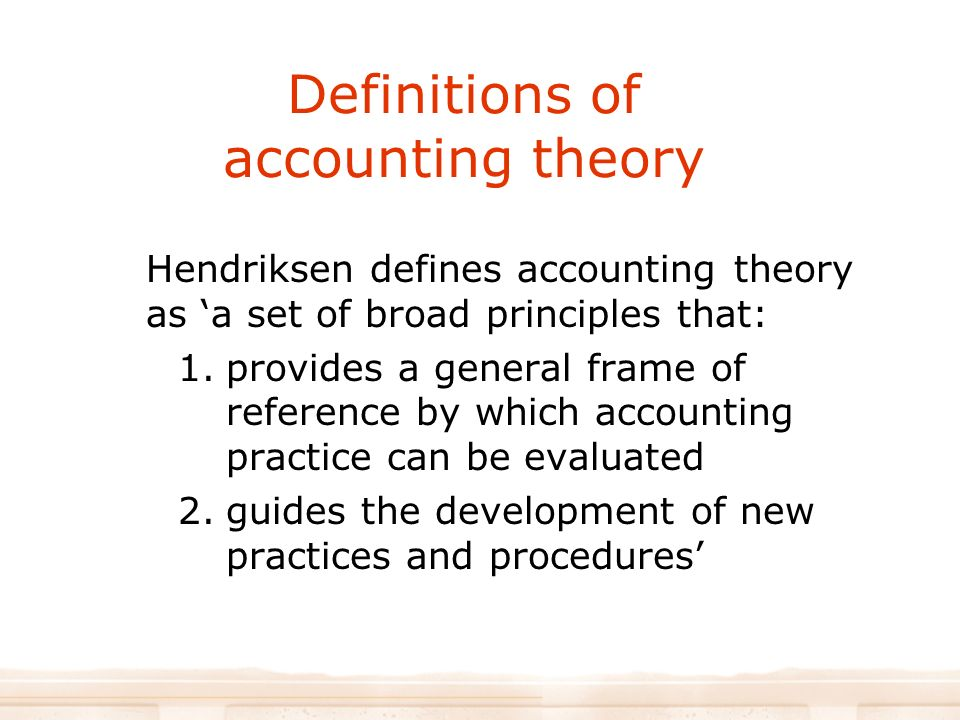 development of a general accounting theory A scientific approach accounting theory development can be defined as 'a piecemeal process of trial and error in response to changing social and economic forces.