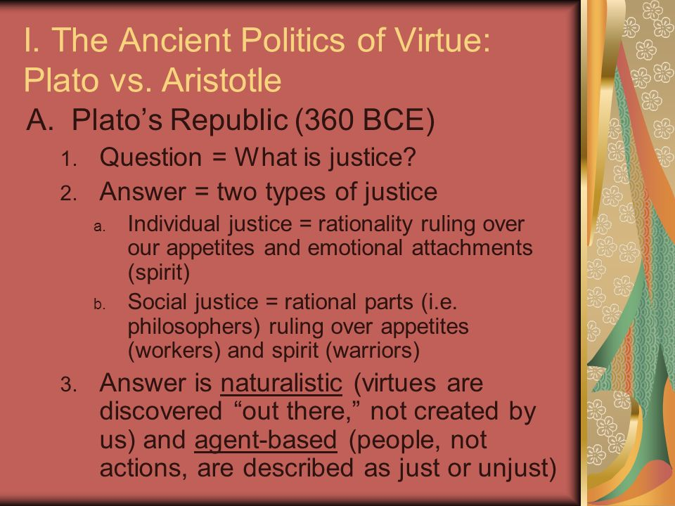 "political justice plato and aristotle For aristotle there is a very close connection between justice and law, so much so that he is willing to say that the general virtue of justice may be alternatively described as ""lawfulness"" [10] the opposition commonly drawn between ""natural justice"" (or ""natural right"") and ""natural law"" is therefore unwarranted in the case."