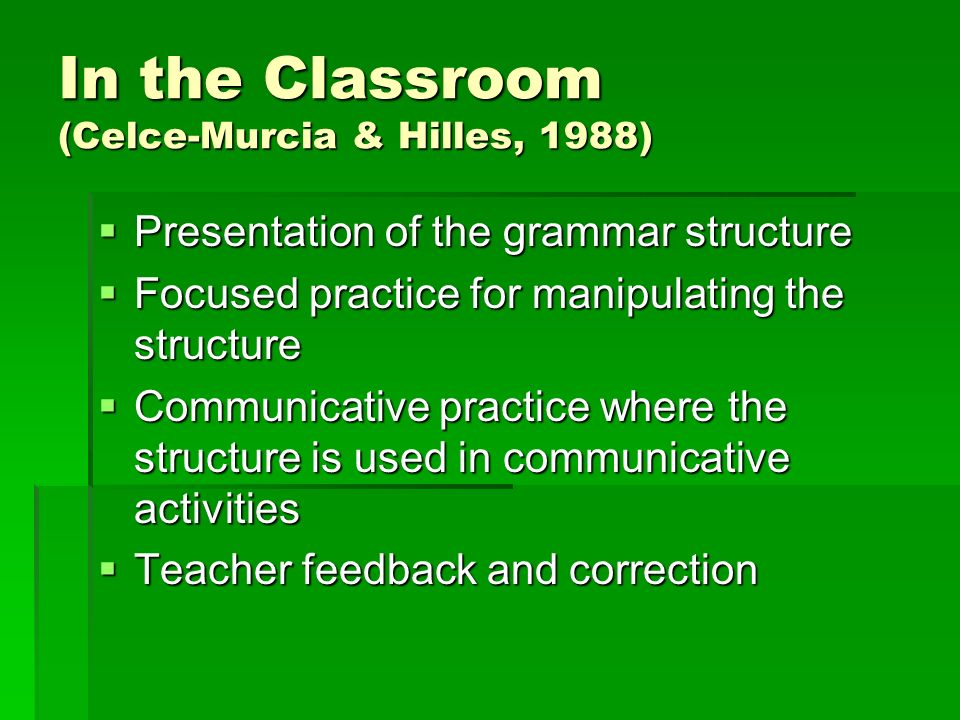 In the Classroom (Celce-Murcia & Hilles, 1988)