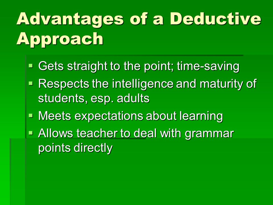 Advantages of a Deductive Approach