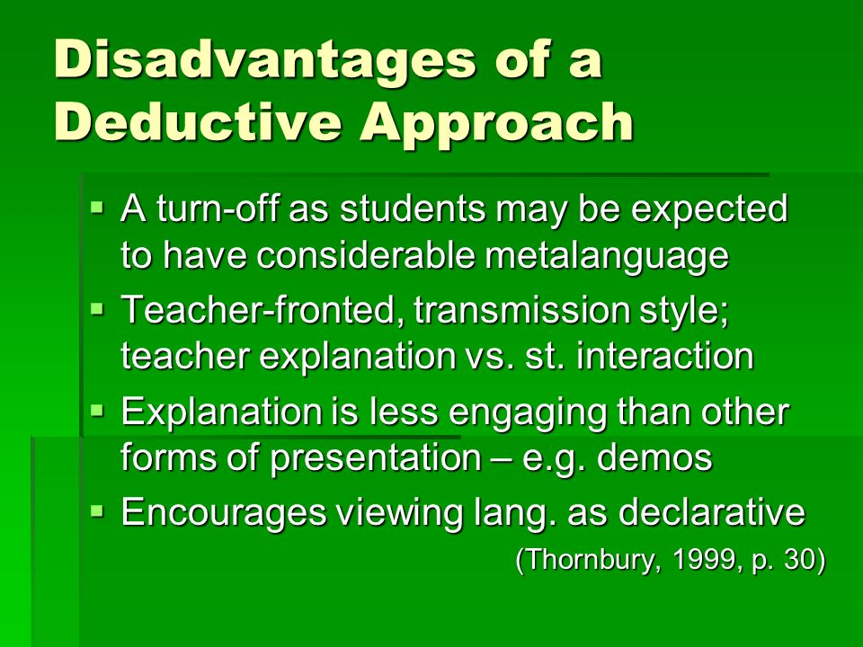 Disadvantages of a Deductive Approach