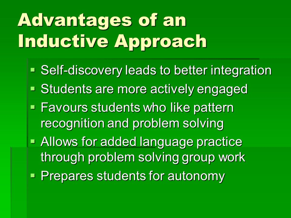 Advantages of an Inductive Approach