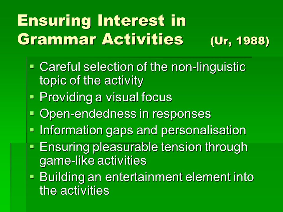 Ensuring Interest in Grammar Activities (Ur, 1988)