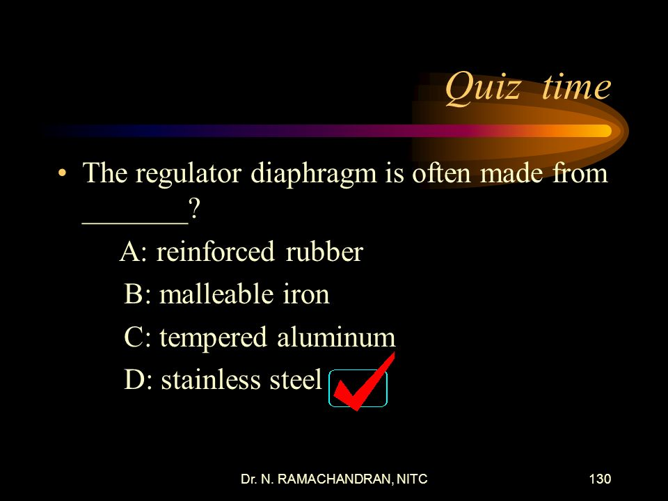 Quiz time The regulator diaphragm is often made from _______