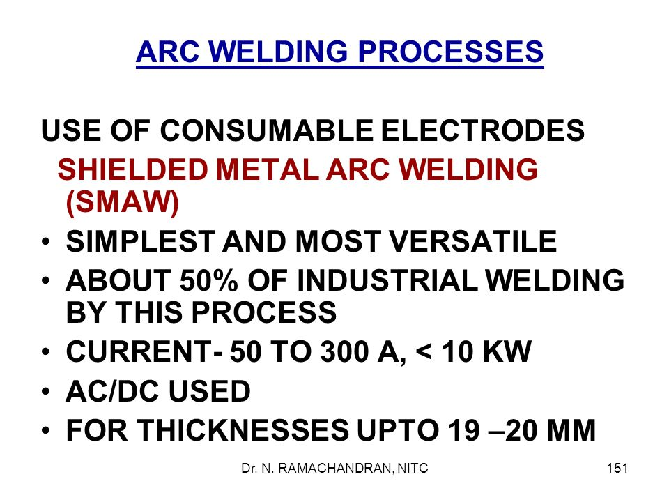 USE OF CONSUMABLE ELECTRODES SHIELDED METAL ARC WELDING (SMAW)