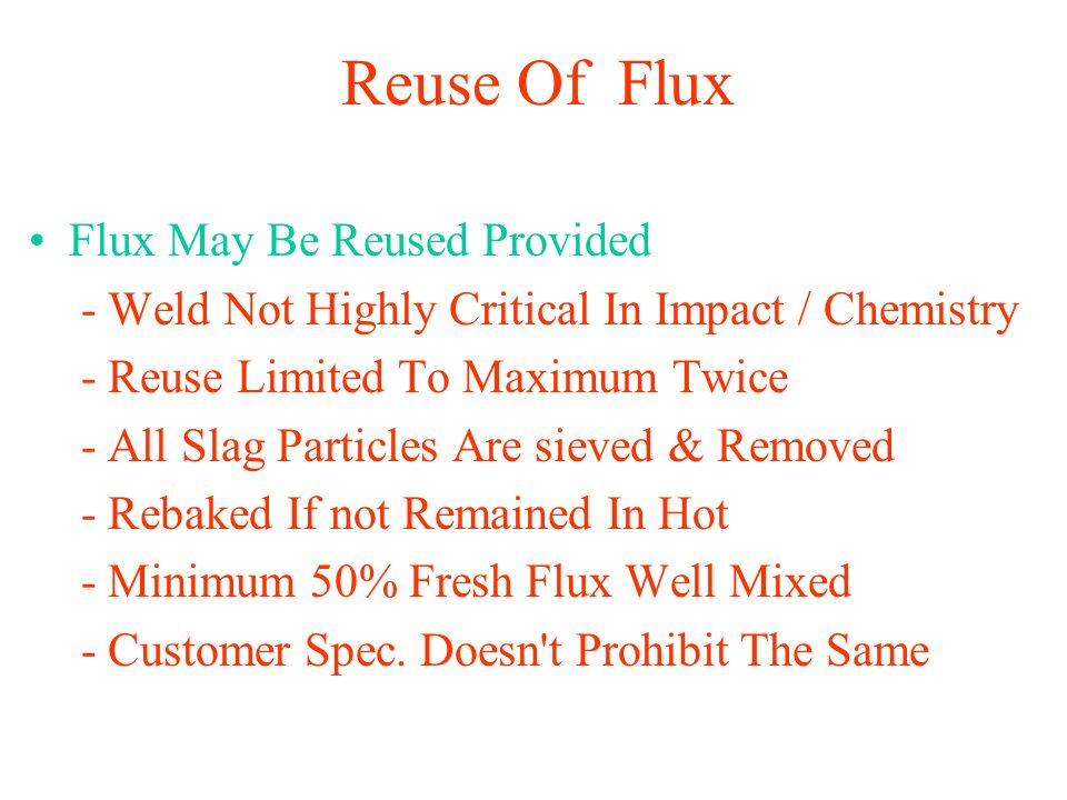 Reuse Of Flux Flux May Be Reused Provided