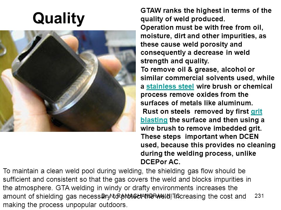 Quality GTAW ranks the highest in terms of the quality of weld produced.