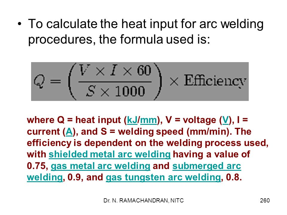 To calculate the heat input for arc welding procedures, the formula used is: