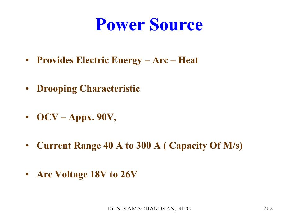 Power Source Provides Electric Energy – Arc – Heat