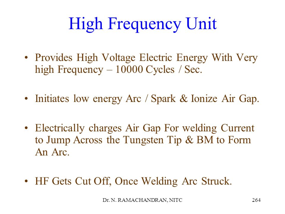 High Frequency Unit Provides High Voltage Electric Energy With Very high Frequency – 10000 Cycles / Sec.