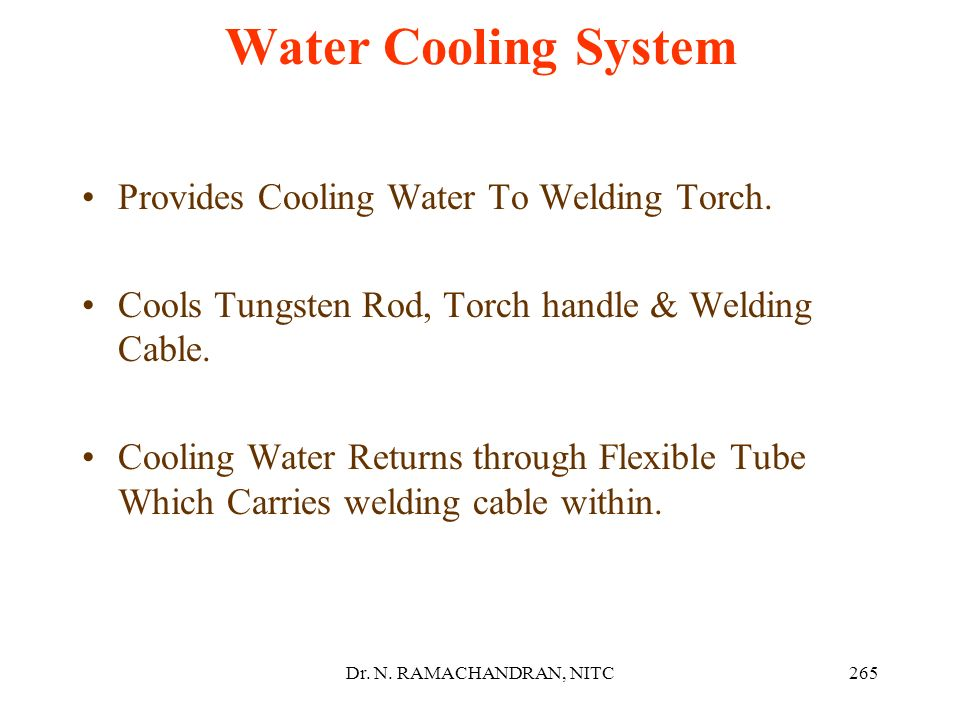 Water Cooling System Provides Cooling Water To Welding Torch.