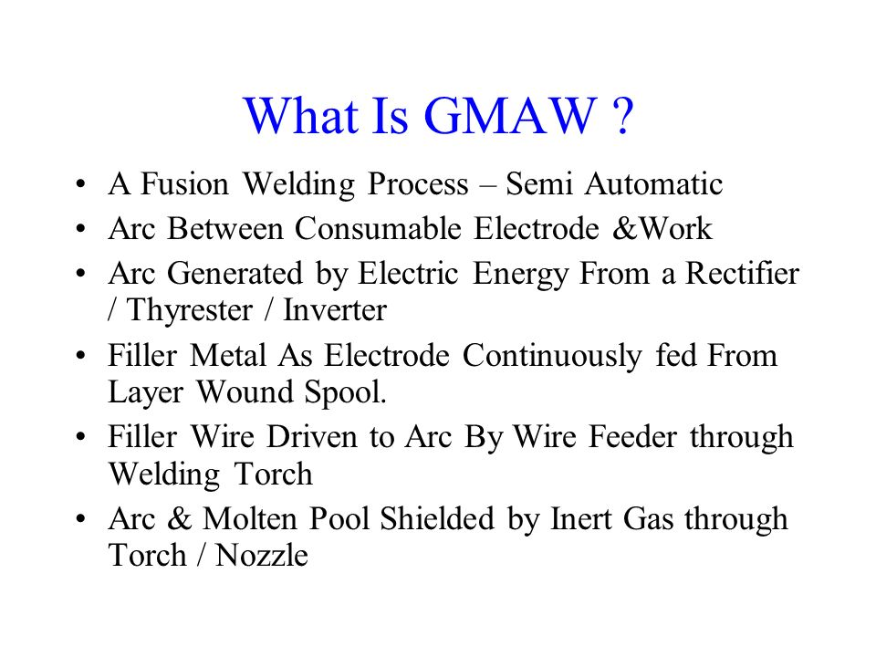 What Is GMAW A Fusion Welding Process – Semi Automatic