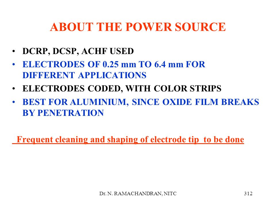 ABOUT THE POWER SOURCE DCRP, DCSP, ACHF USED