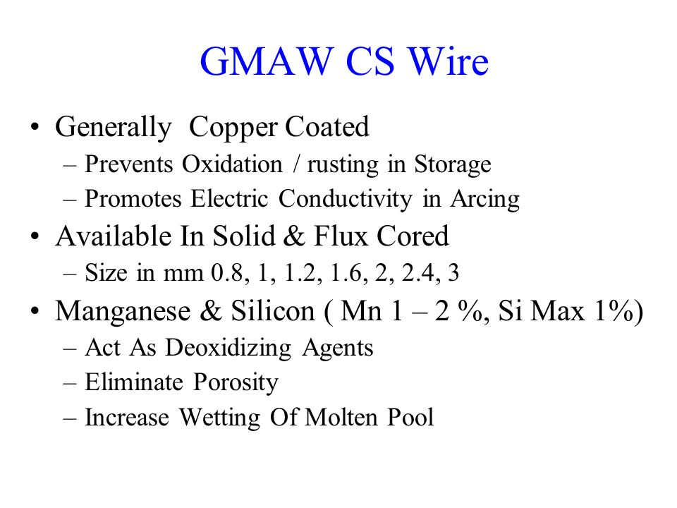 GMAW CS Wire Generally Copper Coated Available In Solid & Flux Cored